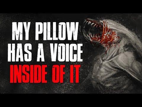 """My Pillow Has A Voice Inside Of It"" Creepypasta"