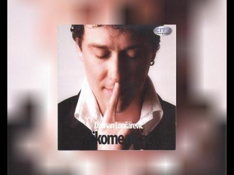 Dzenan Loncarevic - Kosa do ramena - (Audio 2007) HD