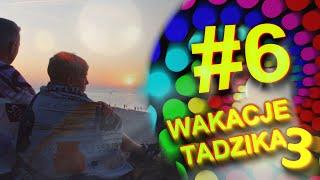 Wakacje Tadzika 2019 - Odcinek 6