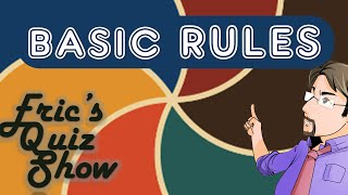 Eric's Quiz Show - Basic Rules
