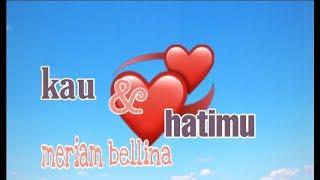 Download lagu Kau dan hatimu_meriam bellina