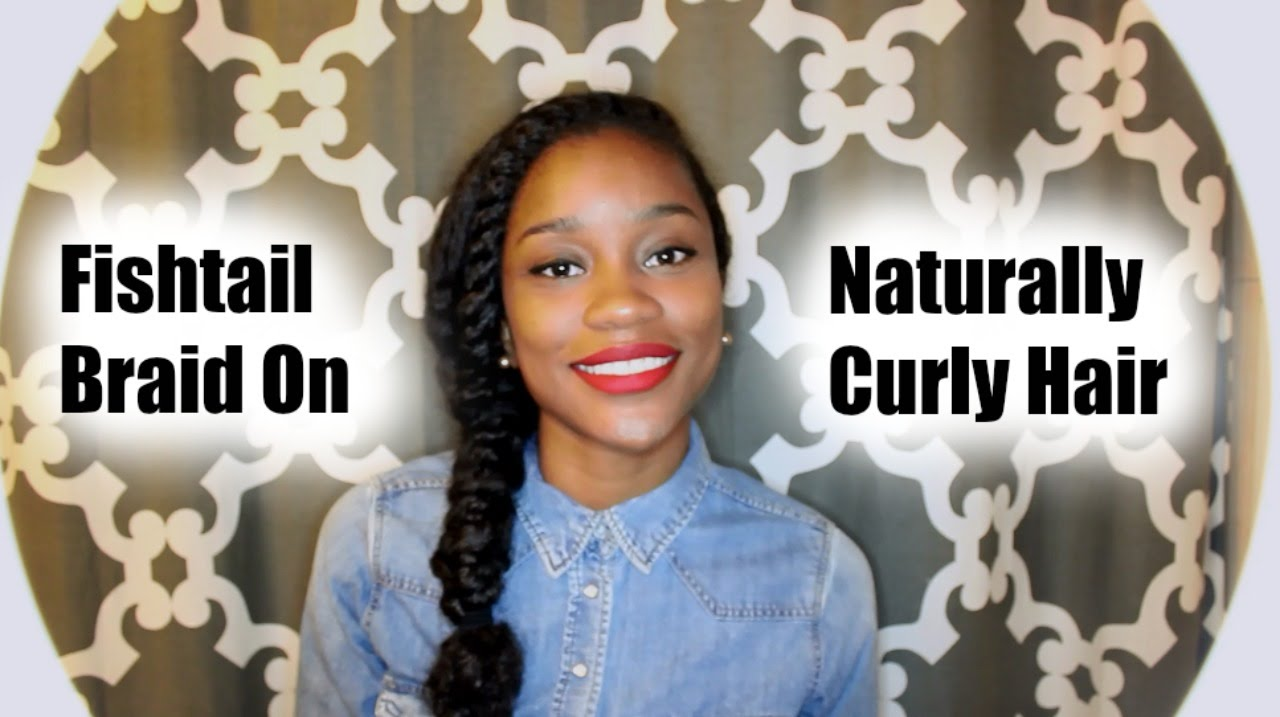 How To   Fishtail Braid On Naturally Curly Hair - YouTube