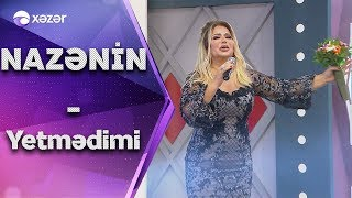 Nazənin - Yetmədimi