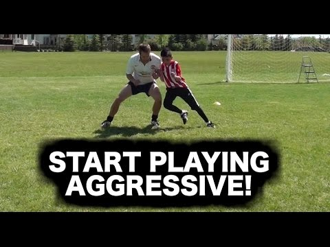 Play Aggressive ► soccer training / soccer drills / and soccer tips on how to be aggressive