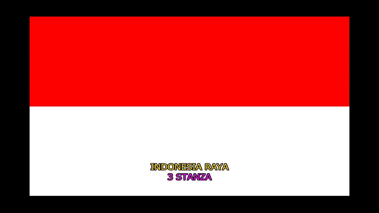Indonesia Raya 3 Stanza + LIRIK - YouTube