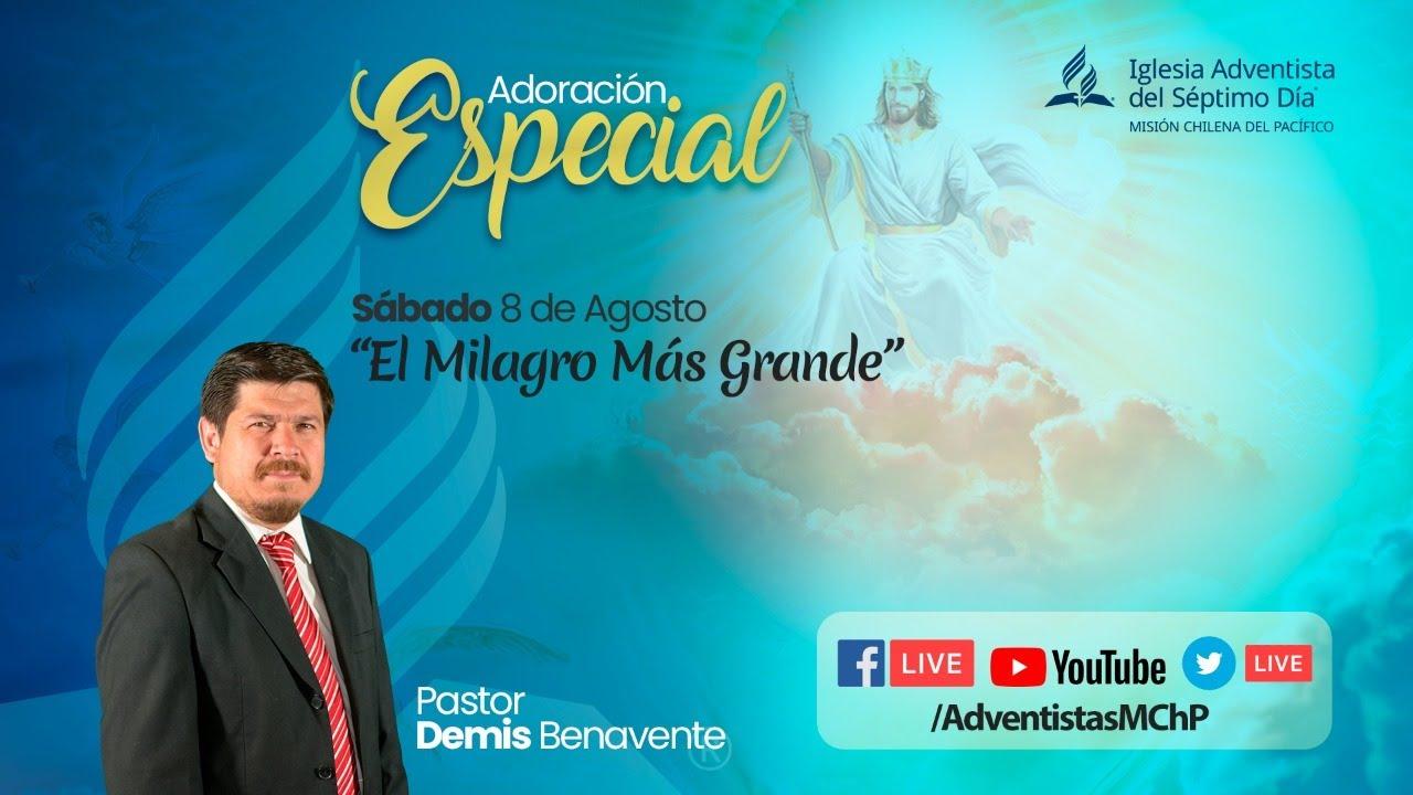 Adoración Especial | Escuela Sabática y Sermón por el Pastor Demis Benavente