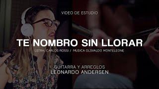 Te nombro sin llorar - Malena Rossi y Leonardo Andersen