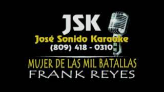Frank Reyes Mujer De Las Mil Batallas Karaoke Demo (Pista Original)
