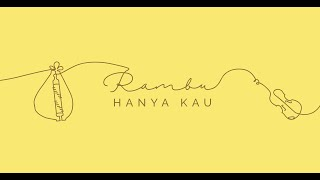 RAMBU PIRAS - HANYA KAU (OFFICIAL LYRIC VIDEO)