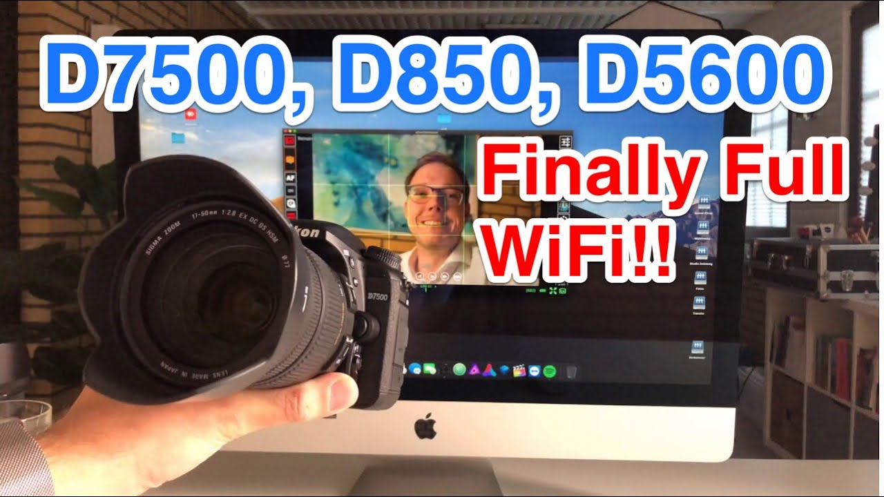 Finally full WiFi on Nikon D7500, D850, D5600  Connect camera direct to PC  via WiFi