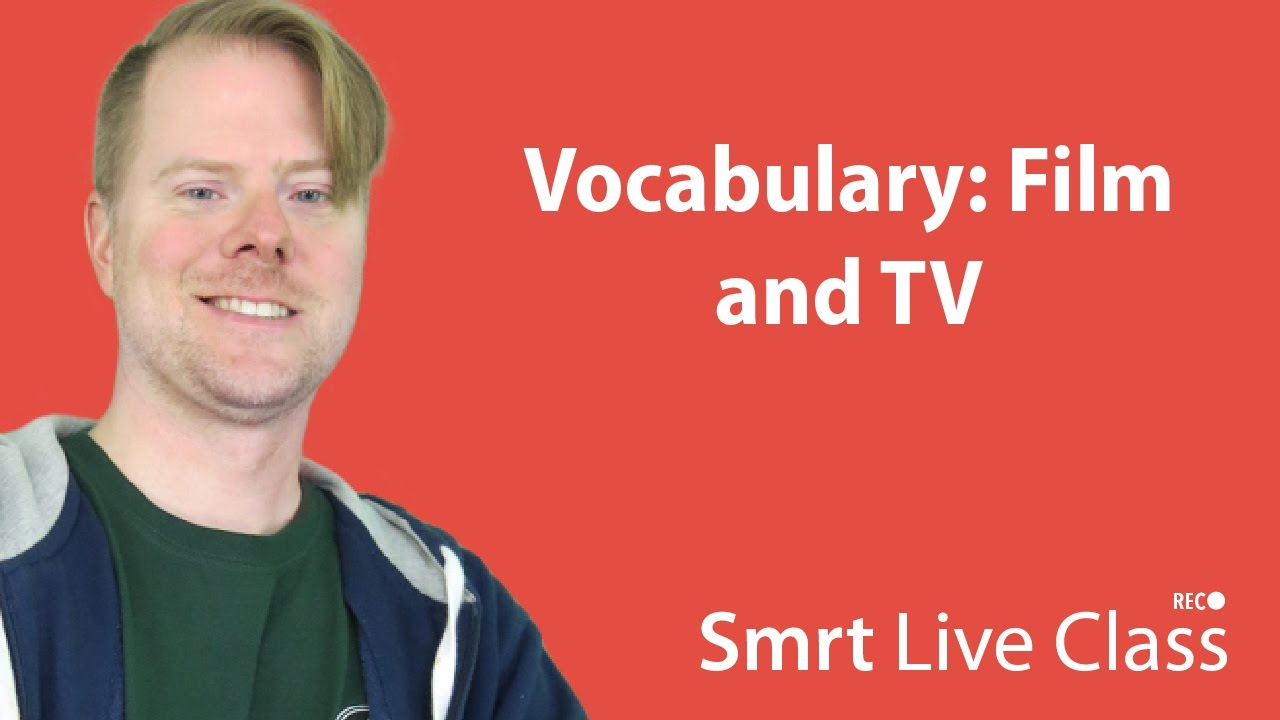 Vocabulary: Film and TV - Upper-Intermediate English with Neal #41
