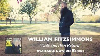 William Fitzsimmons - Fade and Then Return [Audio]