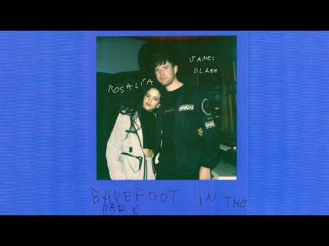 Rosalía - Barefoot in the park feat. James Blake