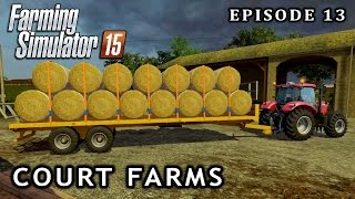 Let's Play Farming Simulator 2015 | Court Farms | Episode 13
