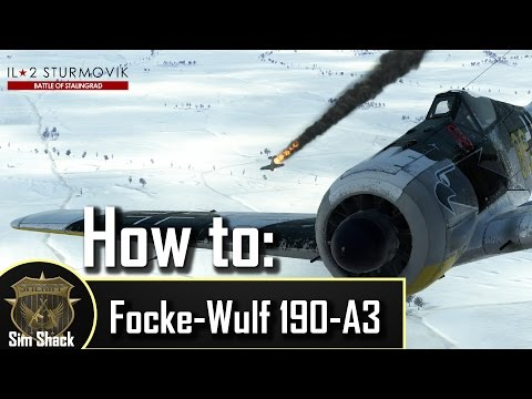How to Fw 190 A-3 - Il2: Battle of Stalingrad - Tutorial/Guide