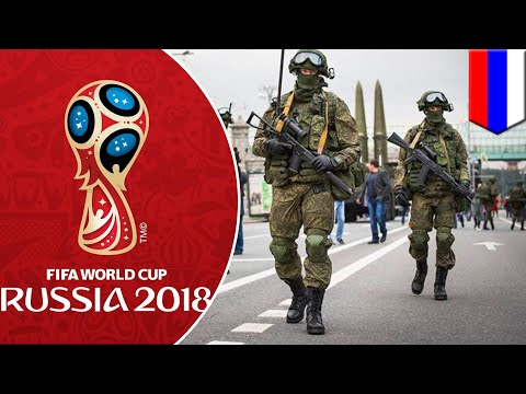Potential risks at the 2018 FIFA World Cup in Russia, security measures tightened - TomoNews