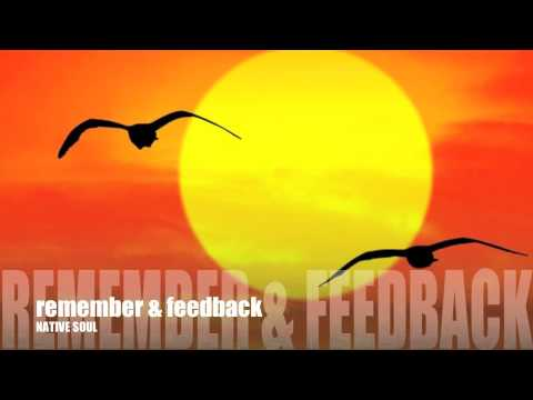 remember & feedback - NATIVE SOUL