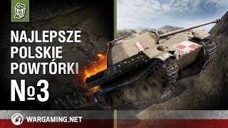Najlepsze polskie powtórki №3 [World of Tanks Polska]
