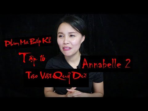 Annabelle 2 – 2017 II Tạo Vật Quỷ Dữ II Cội Nguồn Của Búp Bê Quỷ Ám Annabella