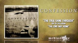 Watch Confession The True Shine Through video
