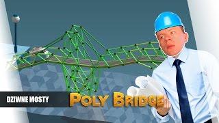 Poly Bridge pl #22 - Dziwne Mosty || Plaga