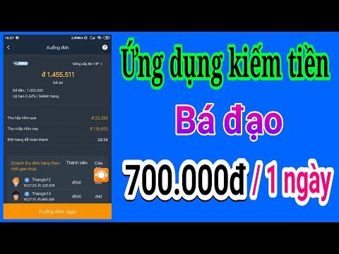 Ứng dụng kiếm tiền bá đạo nhanh nhất 700k / 1 ngày