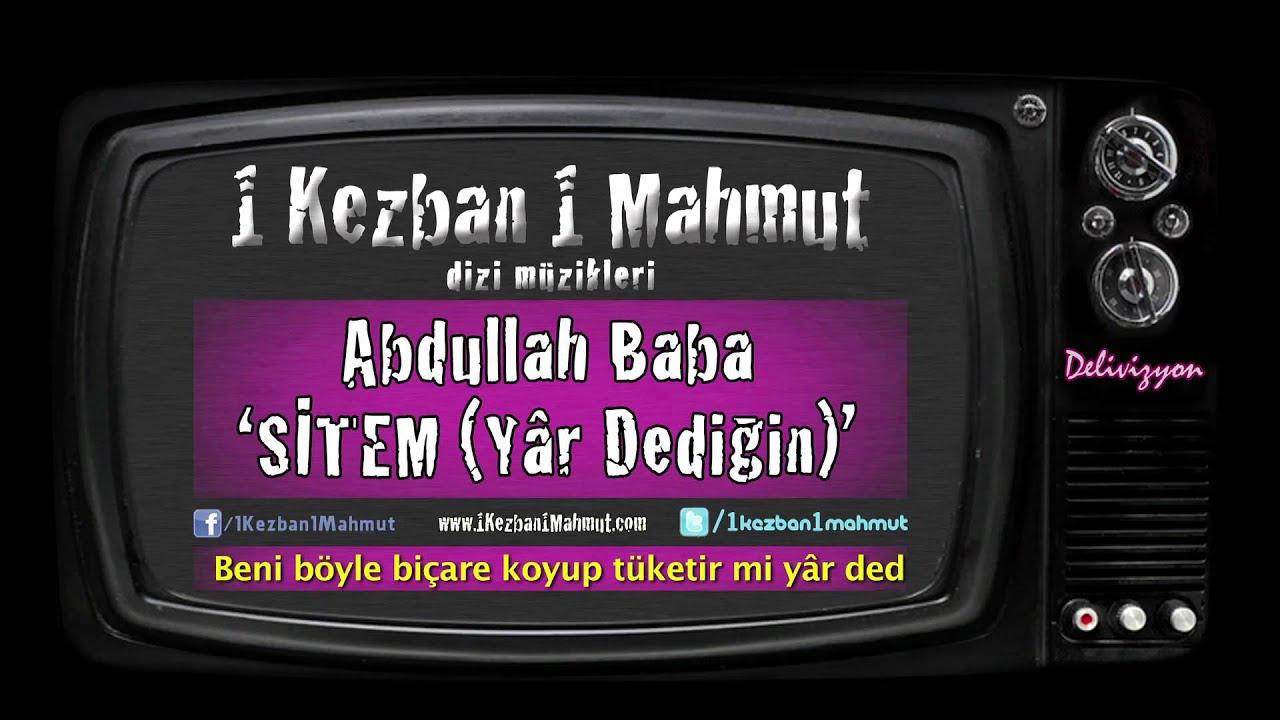 Abdullah Baba - Sitem (Yar Dediğin) | Delivizyon