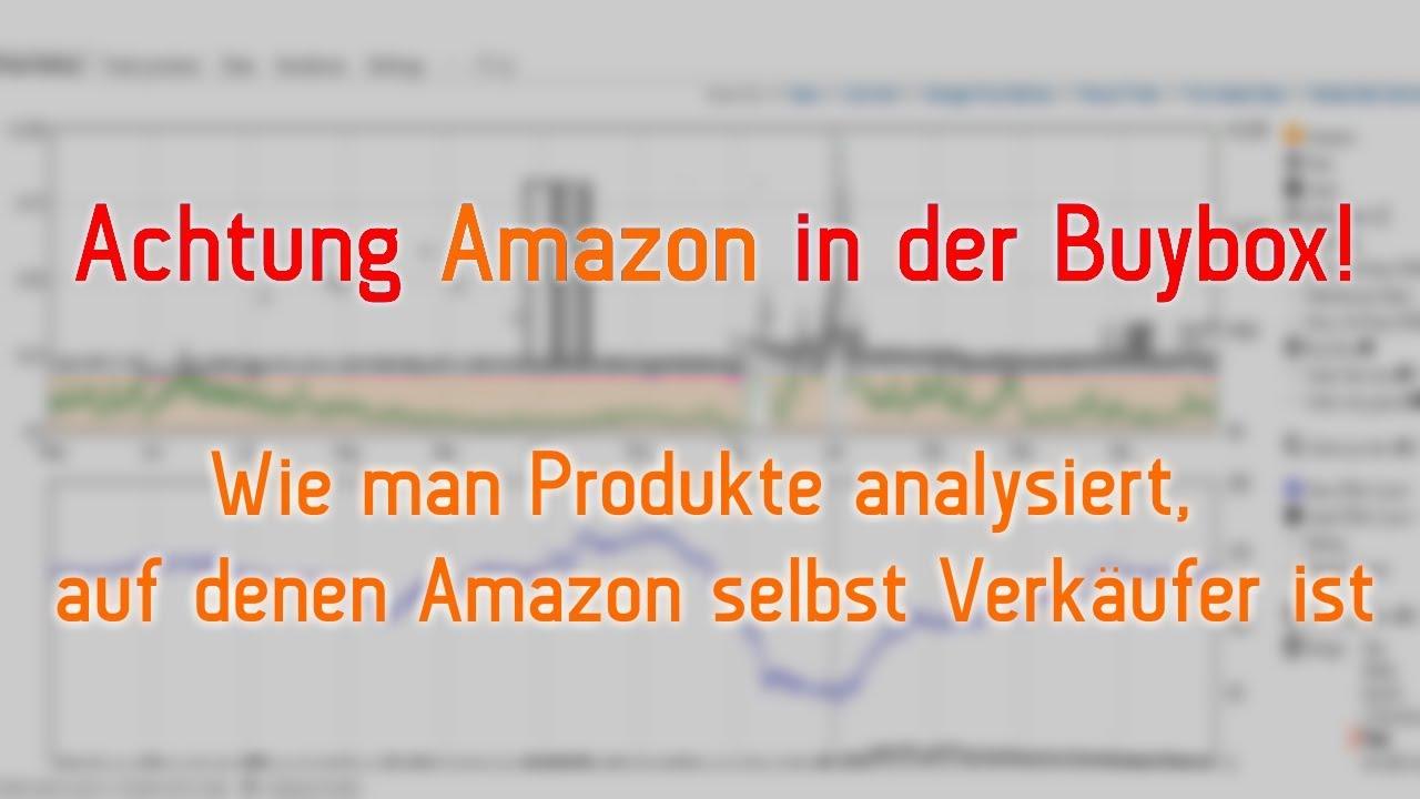 Achtung Amazon in der Buybox - Wie man Produkte analysiert, auf denen Amazon selbst Verkäufer ist