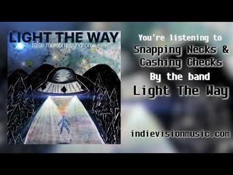 Light The Way - Snapping Necks & Cashing Checks