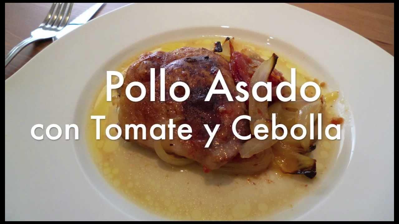 Pollo asado con tomate y cebolla - Recetas de cocina - YouTube