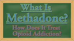 What Is Methadone? How Does It Treat Addiction?