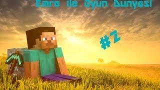 Emre İle Oyun Dünyası -Minecraft- #2
