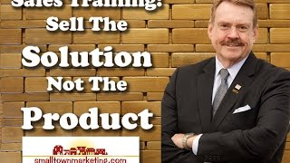 [Podcast] Sales Training: Sell The Solution; Not The Product