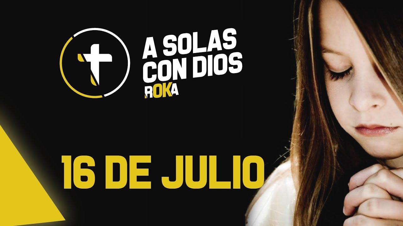 A SOLAS CON DIOS / 16 de JULIO