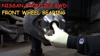 Nissan Frontier: Front Wheel Bearing