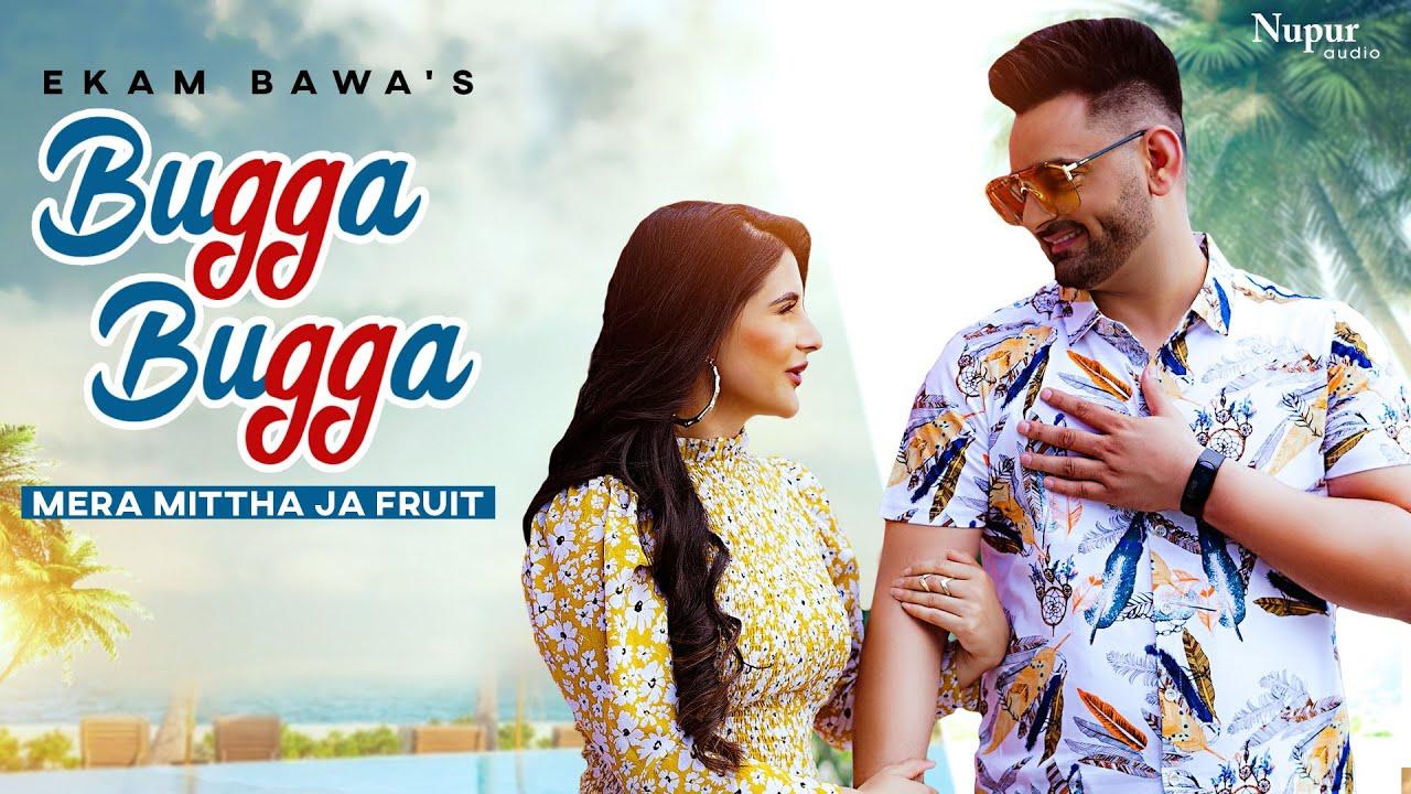 BUGGA BUGGA Mera Mittha Jeha Fruit : EKAM BAWA (Lyrical Video) | Latest Punjabi Songs 2021