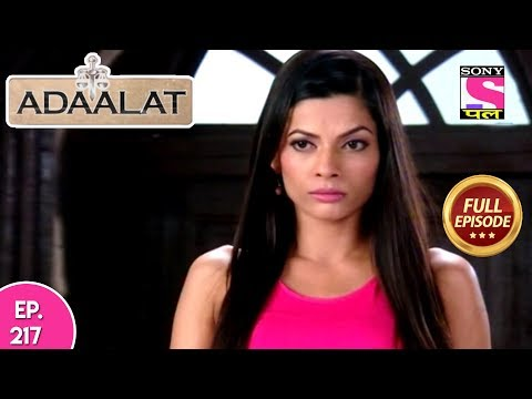 Adaalat - Full Episode 217 - 08th August, 2018 thumbnail
