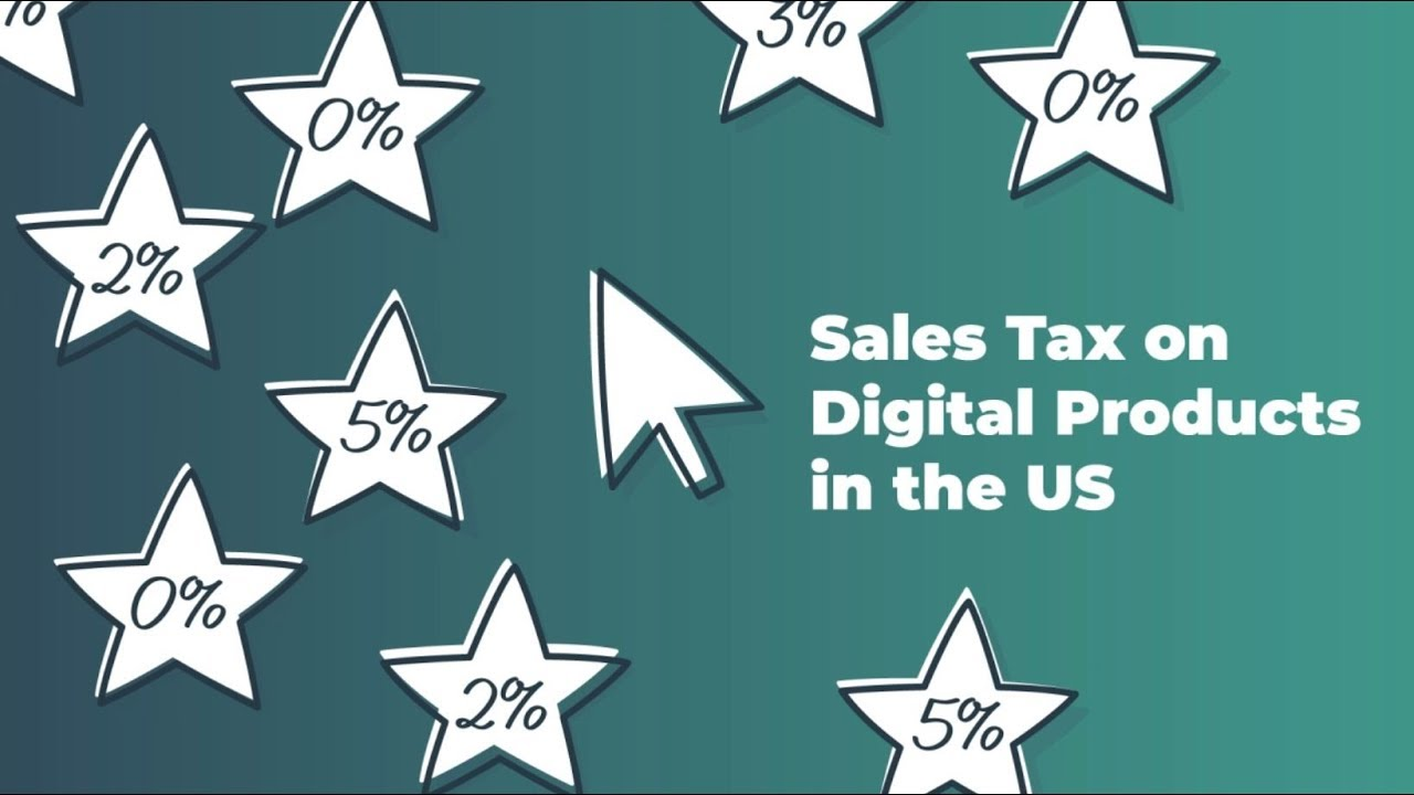 Sales tax for Digital Products in the U S