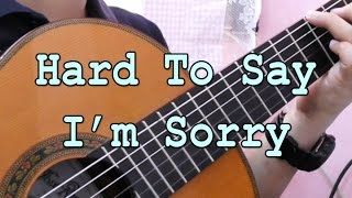 Hard To Say I'm Sorry - Chicago (solo guitar cover)