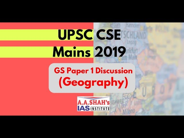 UPSC CSE 2019 (Mains) Exam | IAS GS  paper 1 #Geography  | Questions Paper Discussion