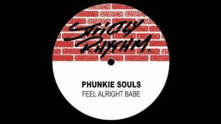 Phunkie Souls - Feel Alright Babe (Original)