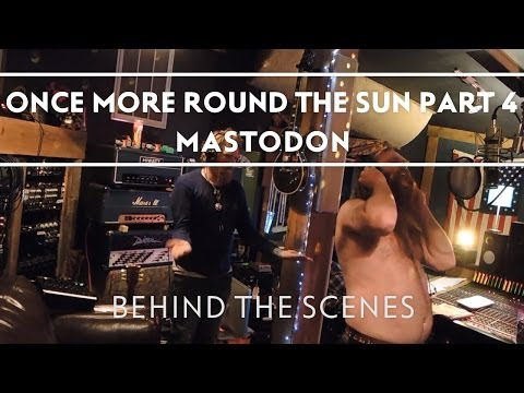 Mastodon - Making of Once More 'Round The Sun Part 4 [Behind The Scenes] Thumbnail image