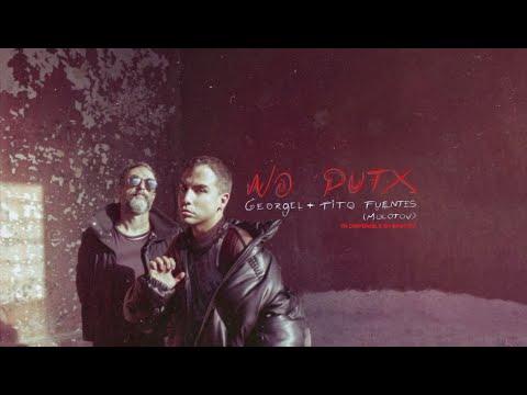 Georgel + Tito Fuentes (Molotov) -No Putx - Spotify Singles