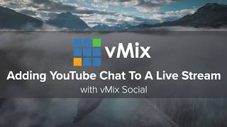 Using YouTube Chat In Your Live Streams With vMix Social