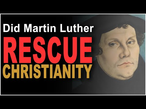 Did Martin Luther save Christianity? Did the Church sell indulgences?