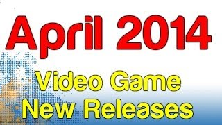 New Video Game Releases for April 2014 (PC, PS4, Xbox One, PS3, Xbox 360, Wii U) | WikiGameGuides