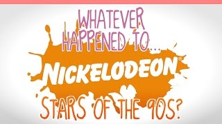 Whatever hapened to... nickelodeon stars of the 90s?