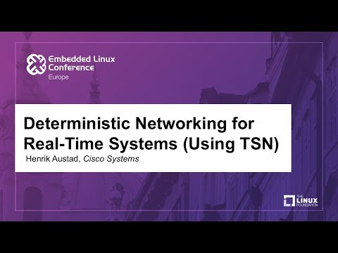 Deterministic Networking for Real-Time Systems (Using TSN) - Henrik Austad, Cisco Systems