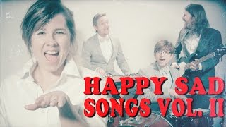 Repeat youtube video HAPPY SAD SONGS - Volume 2