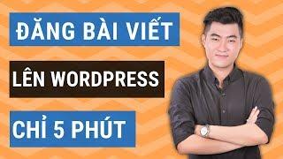 Cách đăng bài viết mới lên WordPress chỉ 5 phút